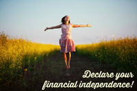 3 Steps To Declaring Your Financial Independence