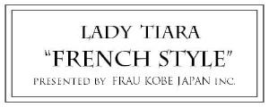 Lady Tiara / レディティアラについて。